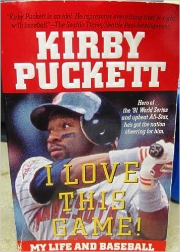 Kirby Puckett I Love This Game My Life And Baseball Paul Calderon