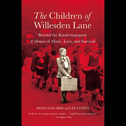 The Children of Willesden Lane: Beyond the Kindertransport: A Memoir of Music, Love, and Survival Audiobook [Free Download by Trial] thumbnail