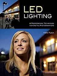 LED Lighting: Professional Techniques for Digital Photographers by Kirk Tuck (2012-01-23)
