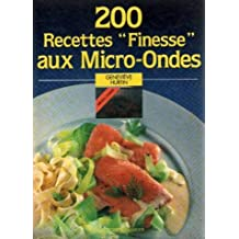 "200 recettes ""finesse"" aux micro-ondes"