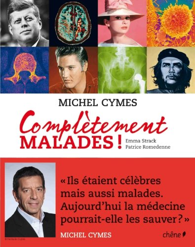 Complètement malades ! ~ Michel Cymes, Patrice Romedenne, Emma Strack