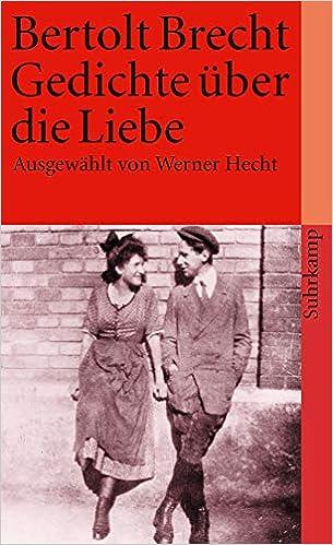 Gedichte über Die Liebe Amazonde Werner Hecht Bertolt
