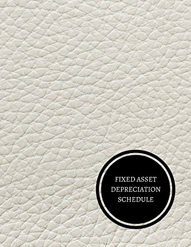 Fixed Asset Depreciation Schedule: Fixed Asset Log (Schedule Depreciation)