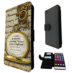 627 - Alice in Wonderland Quote I Can't go Back to Yesterday Because i was different person then Design Huawei Ascend P8 Fashion Trend TPU Leather Flip Case Full Case Flip Credit Card TPU Leather Purse Pouch Defender Stand Cover