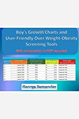 Boy's Growth Charts and User-Friendly Over Weight-Obesity Screening Tools: BMI Computation Is Not Required by George Fernandez (2010-05-29) Paperback