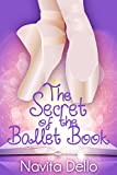 Books for Kids: The Secret of the Ballet Book: (Kids Fantasy Books, Ballerina Fiction) (Kids Mystery, Fantasy Books for Kids, Ballet Stories, Dance Books, Kids Books, Books for Girls Ages 6-8 9-12)