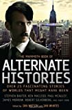 The Mammoth Book of Alternate Histories, , 0762438428