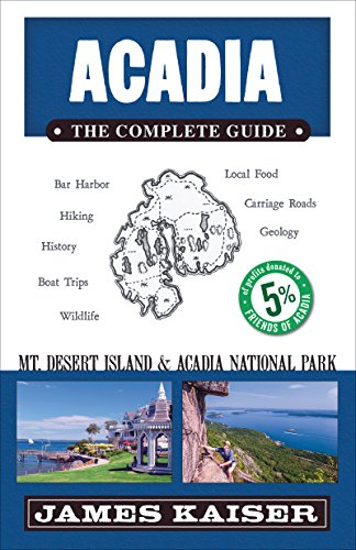 (Acadia: The Complete Guide: Acadia National Park & Mount Desert Island (Color Travel Guide))