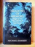 Meadows of Memory, Michael G. Kammen, 0292751397