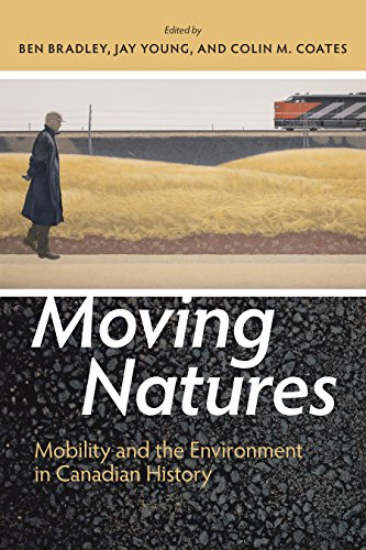 Moving Natures: Mobility and Environment in Canadian History (Canadian History and Environment)