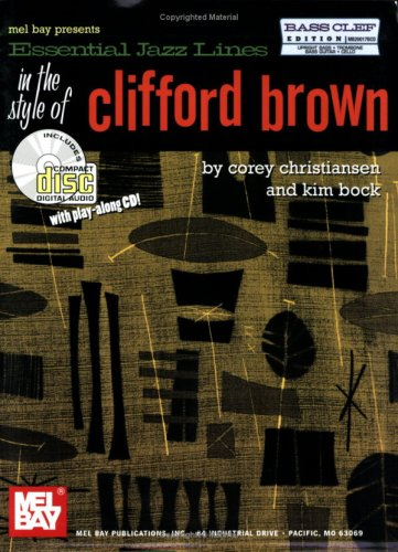 Mel Bay's Essential Jazz Lines in the Style of Clifford Brown, Bass Clef Edition