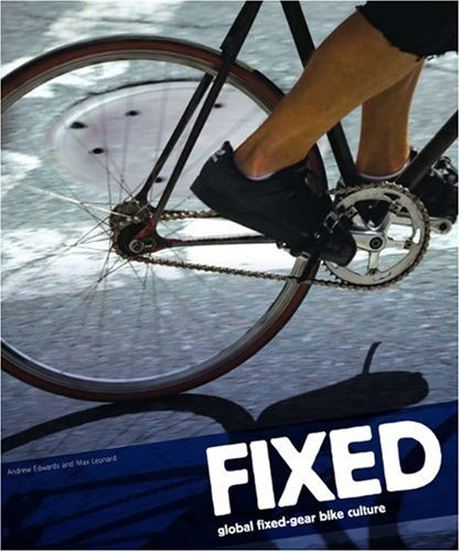 Amazonfr Fixed Global Fixed Gear Bike Culture Andrew Edwards