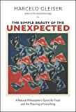 img - for The Simple Beauty of the Unexpected: A Natural Philosopher s Quest for Trout and the Meaning of Everything book / textbook / text book