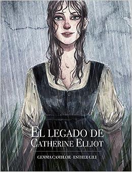El Legado De Catherine Elliot por Esther Gili