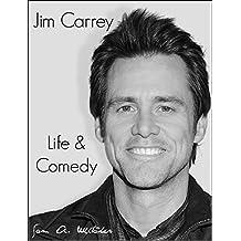 Jim Carrey - Life & Comedy