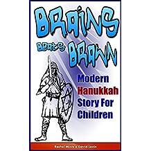 Brains Beats Brawn: Modren Hanukkah Story For Children