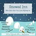 Snowed Inn: Who-Dun-Him Inn Cozy Mystery, Book 1 Audiobook by Heather Horrocks Narrated by Flora Plumb