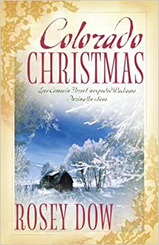 Colorado Christmas: How to be a Millionaire/Love by Accident/Wife in Name Only (Heartsong Novella Collection)