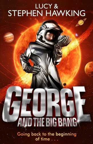 George and the Big Bang (George's Secret Key to the Universe) by Hawking. Lucy ( 2012 ) Paperback