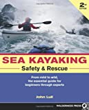 Search : Sea Kayaking Safety & Rescue: From Mild to Wild Conditons, the Essential Guide for Beginners Through Experts