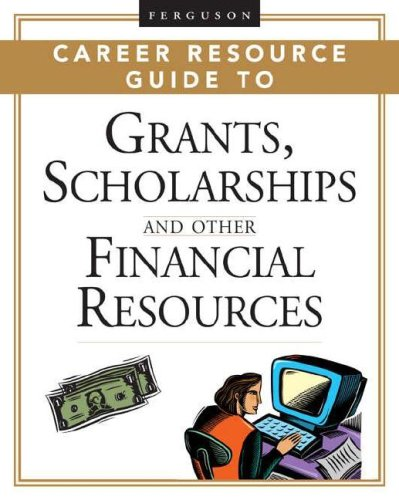 2 volume set: Ferguson Career Resource Guide to Grants, Scholarships, And Other Financial Resources (Ferguson Career Resource Guide)
