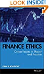 Finance Ethics: Critical Issues in Th...