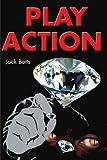 Play Action, Jack Botts, 0595187358
