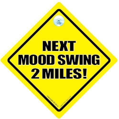 Next Mood Swing 2 Miles Car Sign, Next Mood Swing Miles Car Sign, Next Mood Swing Sign, Next Mood Swing, Mood Swings, Bumper Sticker, Novelty Car Window Sign, Road Rage, Bipolar from iwantthatsign.com