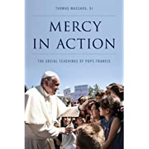 Mercy in Action: The Social Teachings of Pope Francis