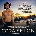 The Cowboy Rescues a Bride | Cora Seton