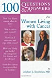 100 Questions and Answers for Women Living with Cancer, Michael L. Krychman, 0763739243