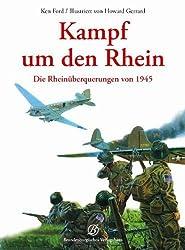 Kampf um den Rhein - Die Rheinüberquerungen von 1945 von Ford, Ken (2012) Gebundene Ausgabe