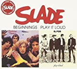 Beginnings / Play It Loud - Slade
