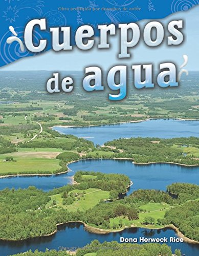 Cuerpos de agua (Water Bodies) (Spanish Version) (Science Readers: Content and Literacy) (Spanish Edition) PDF Text fb2 book