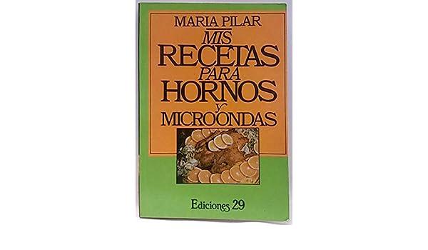 Mis recetas para hornos y microondas: Amazon.es: María Pilar ...