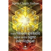 Votre Mission spirituelle selon votre signe astrologique (Divination)