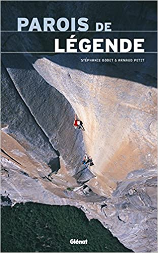 Parois de légende (Montagne-évasion): Amazon.es: Stéphanie Bodet, Arnaud Petit: Libros en idiomas extranjeros