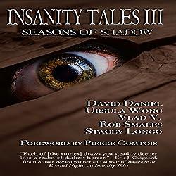 Insanity Tales III: Seasons of Shadow