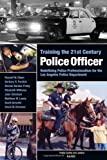 Training the 21st Century Police Officer, Russell Glenn and Barbara R. Panitch, 0833034685
