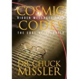 Cosmic Codes: Hidden Messages From The Edge Of Eternity: Bible Codes