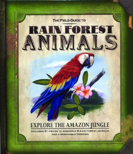 The Field Guide to Rain Forest Animals (Field Guides)