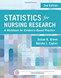Statistics for Nursing Research: A Workbook for Evidence-Based Practice, 2e
