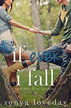 If Ever I Fall: Book 3 of The Six Series by [Loveday, Sonya]