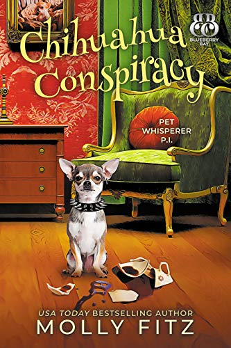 Chihuahua Conspiracy (Pet Whisperer P.I. Book 6) by [Fitz, Molly, Bay, Blueberry]