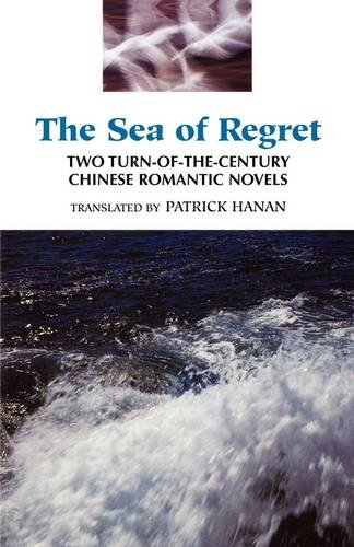 The Sea of Regret: Two Turn-of-the-Century Chinese Romantic Novels