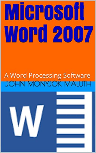 Microsoft Word 2007: A Word Processing Software (Free Book Writing Software)