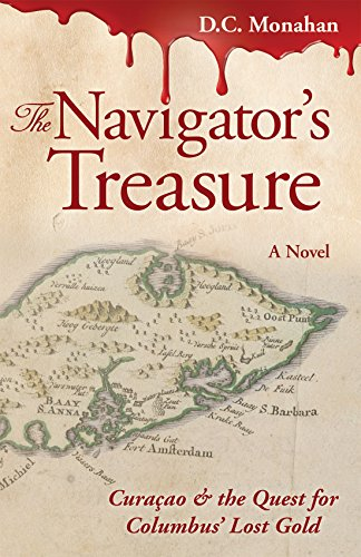 The Navigator's Treasure: Curaçao & the Quest for Columbus' Lost - Gold Navigator