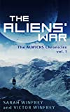 The Aliens' War: The ALWICKS Chronicles, vol. 1
