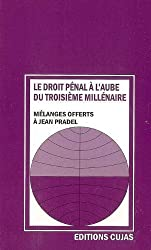 Le droit pénal à l'aube du troisième millénaire : Mélanges offerts à Jean Pradel