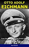 Adolf Eichmann - Monsters of World War II: From the Holocaust to the Israeli noose